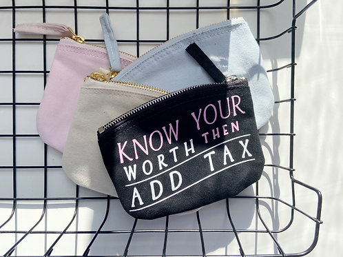 Know Your Worth Then Add Tax - Zip Purse
