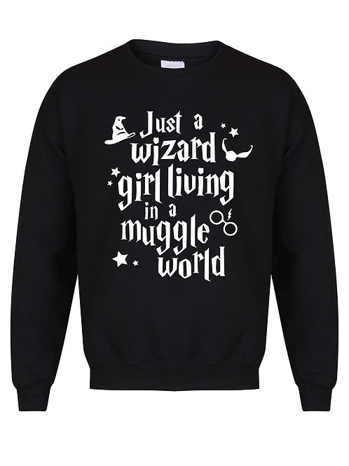 Just a Wizard Girl Living In a Muggle World - Unisex Fit Sweater
