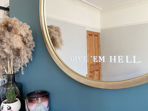 Give 'Em Hell.  - Mirror Decal