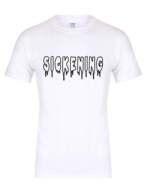 Sickening - T-Shirt