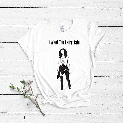 I Want The Fairytale - Unisex T-Shirt