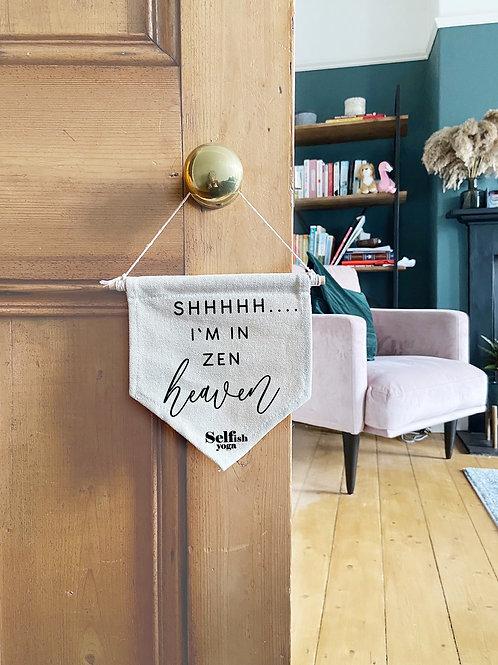 Shhhh.... I've In Zen Heaven - Cotton Door Banner