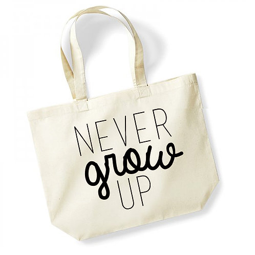 Never Grow Up - Large Canvas Tote Bag - Natural