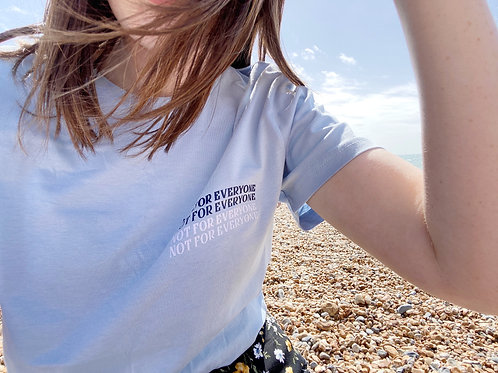 Not For Everyone - Unisex Fit T-Shirt