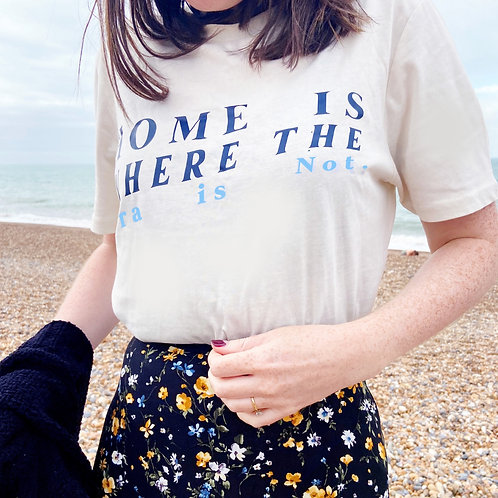 Home Is Where The Bra Is Not - Unisex Fit T-Shirt