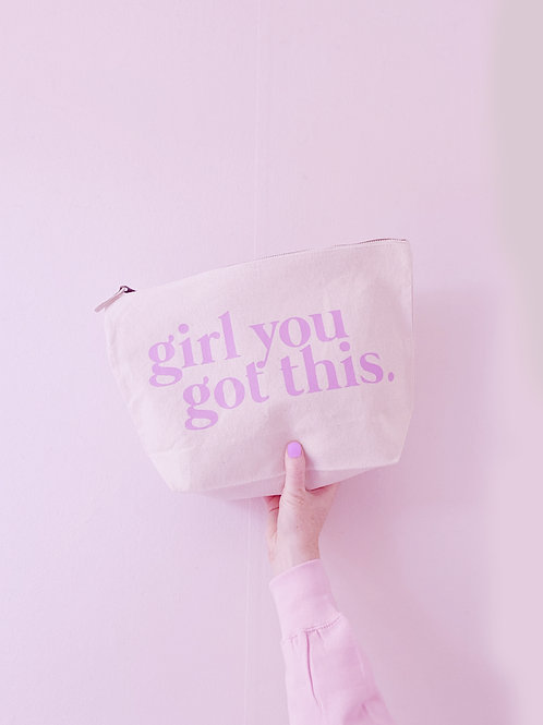 Girl You Got This - Make Up/Cosmetics Accessory Pouch - Two sizes Available