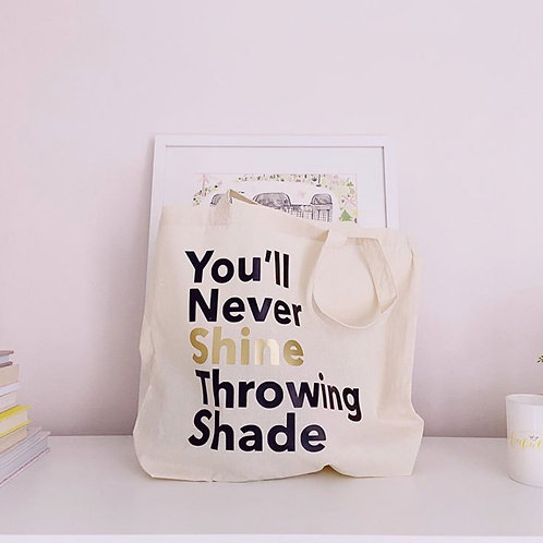 You'll Never Shine Throwing Shade - Large Canvas Tote Bag