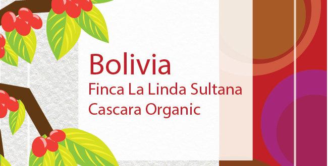 Bolivia Finca La Linda Sultana ‐ Cascara Organic