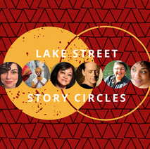 Lake Street Story Circles Project 2019-2020