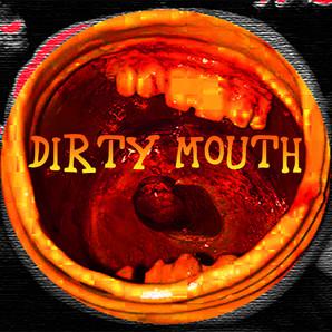 Dirty Mouth.jpg