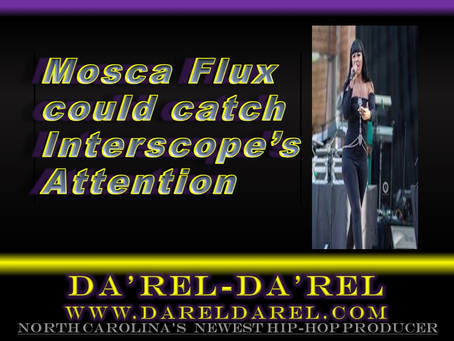 Mosca Flux could catch Interscope's Attention