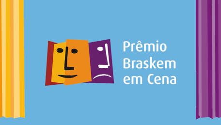 Espetáculos selecionados para o 9° Prêmio Braskem em Cena