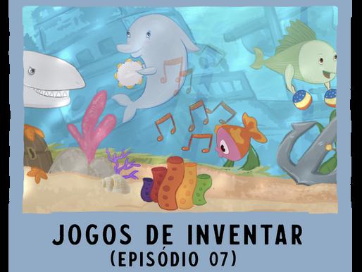 Jogos de Inventar – ep07