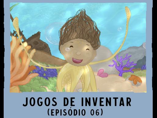 Jogos de Inventar – ep06