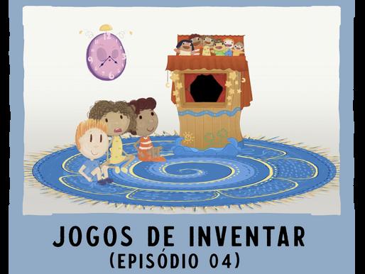 Jogos de Inventar – ep04