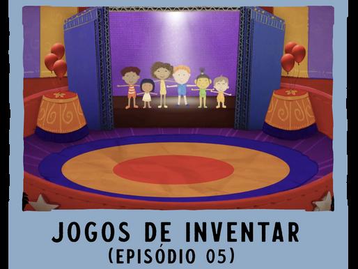 Jogos de Inventar – ep05
