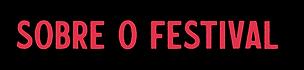 """em letras grandes e vermelhas, está escrito """"sobre o festival"""""""