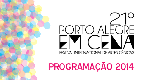 Confira a programação do 21º Porto Alegre em Cena*