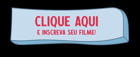 """num botão azul claro está escrito """"clique aqui e inscreva seu filme"""", em letras vermelhas"""