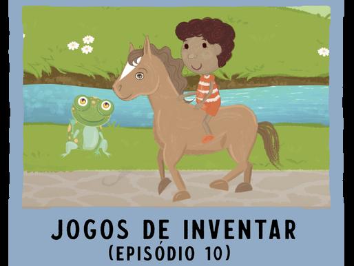 Jogos de Inventar – ep10