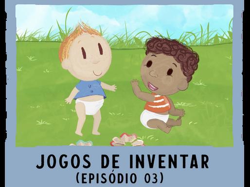 Jogos de Inventar – ep03