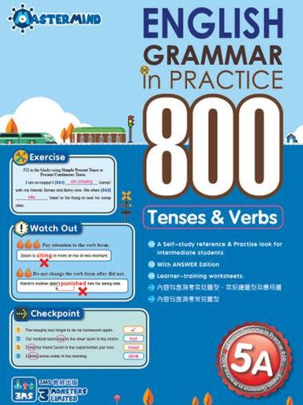 P5 English Grammar in Practice 800 Tenses & Verbs