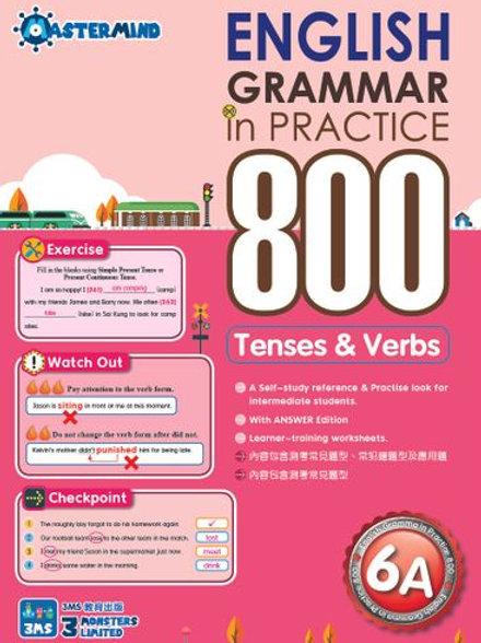 P6 English Grammar in Practice 800 Tenses & Verbs