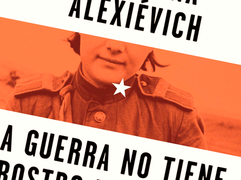 Las mujeres de Alexievich: el amor en medio de la guerra