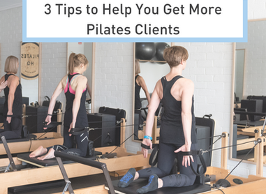 3 Tips to Help You Get More Pilates Clients