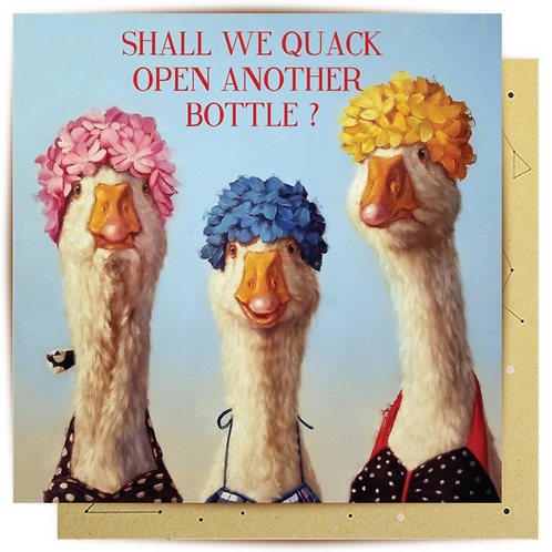 Greeting Card Quack Open Another Bottle