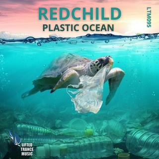 LTM095 Redchild - Plastic Ocean (Original Mix) Lifted Trance Music