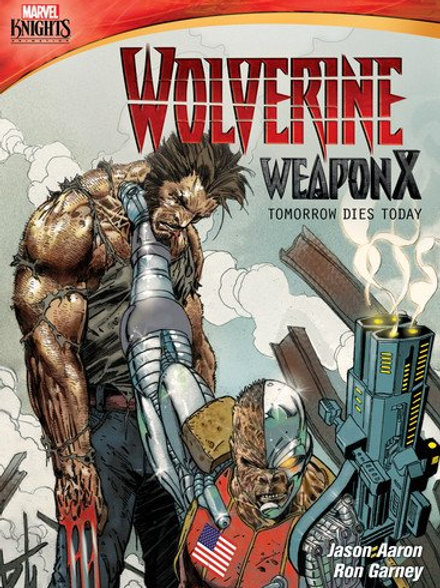Marvel Knights: Wolverine Weapon X - Tomorrow Dies Today