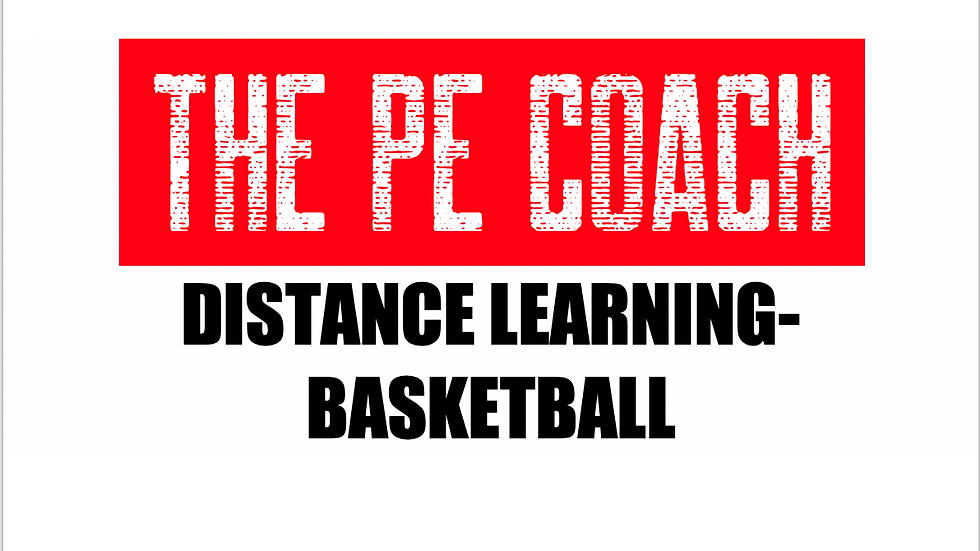 Distance Learning- Basketball