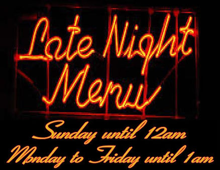 Late Night Menu Available Monday through Friday
