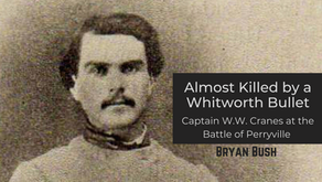 Captain William Watt Carnes and the Battle of Perryville: Almost Killed by a Whitworth Bullet.