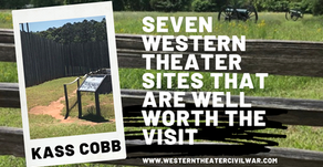 Seven Western Theater Sites That Are Well Worth the Visit