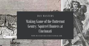 Making Game of the Butternut Gentry: Squirrel Hunters at Cincinnati