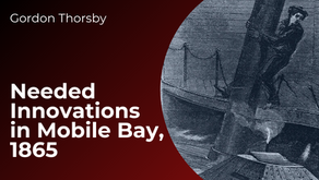 Needed Innovations in Mobile Bay 1865