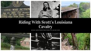 Riding with Scott's Louisiana Cavalry
