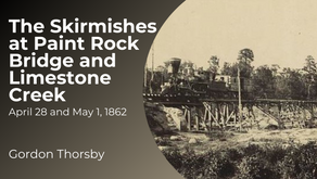 The Skirmishes of Paint Rock Bridge and Limestone Creek, AL, April 28 and May 1, 1862