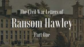Civil War Letters of Ransom Hawley (Part 1)