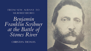 From New Albany to Murfreesboro: Benjamin Franklin Scribner at the Battle of Stone's River