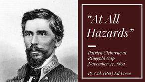 """""""At all hazards"""": Patrick Cleburne at Ringgold Gap, November 27, 1863"""