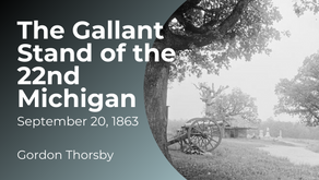 The Gallant Stand of the 22nd Michigan, September 20, 1863