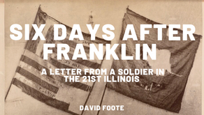 Days After the Battle of Franklin: An Illinois Soldier Records His Experience