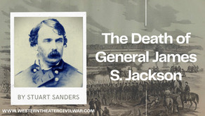 A Long Retinue of Mourning Friends: The Remains of Union General James S. Jackson