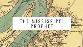 The Mississippi Prophet