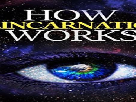 Reincarnation, How it works?