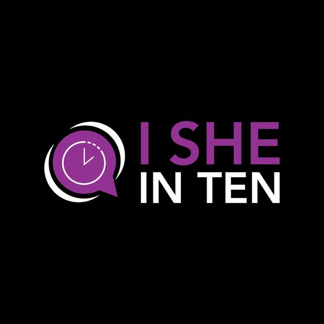 I She In Ten Podcast