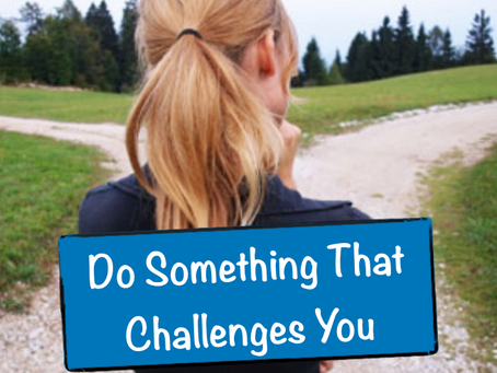 Do Something That Challenges You